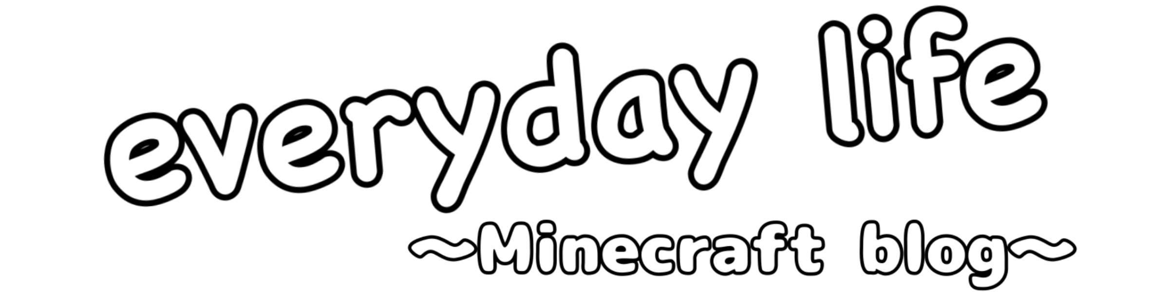 everyday life~Minecraft blog~